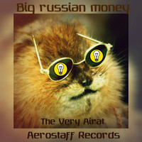 The Very Airat - Big Russian Money