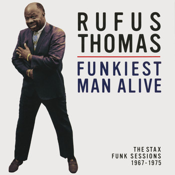 Rufus Thomas - Funkiest Man Alive: The Stax Funk Sessions 1967-1975