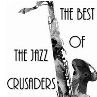 Jazz Crusaders - The Best of the Jazz Crusaders