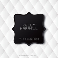 Kelly Harrell - The Dying Hobo