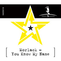Morlack - You Know My Name