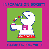 Information Society - Encode! Classic Remixes, Vol. 3