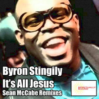 Byron Stingily - It's All Jesus (Sean McCabe Remixes)