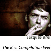 Jacques Brel - The Best Compilation Ever