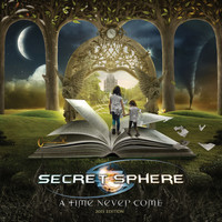 SECRET SPHERE - A Time Never Come - 2015 Edition