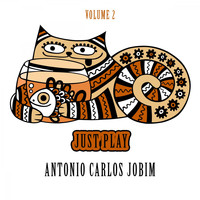 Antonio Carlos Jobim - Just Play, Vol. 2