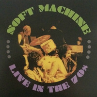 Soft Machine - Live in the 70's, Vol. 2