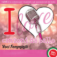 Various Artists-Galletti-Boston - I LOVE Canzoni da ballo - Voci femminili