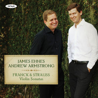 James Ehnes - Franck and Strauss: Violin Sonatas