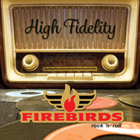 The Firebirds - High Fidelity