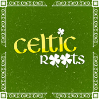Celtic Spirit - Celtic Roots