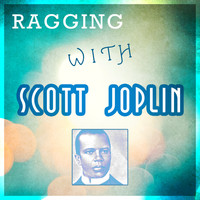 Scott Joplin - Ragging with Scott Joplin