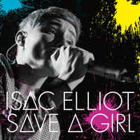 Isac Elliot - Save a Girl