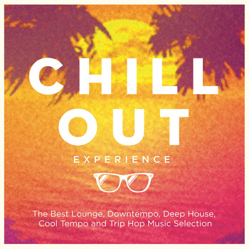 Various Artists / - Chill Out Experience (The Best Lounge, Downtempo, Deep House, Cool Tempo and Trip Hop Music Selection)