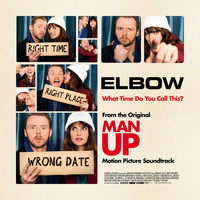 "Elbow - What Time Do You Call This? (From The Original ""Man Up"" Motion Picture Soundtrack)"