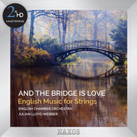 Julian Lloyd Webber - And the Bridge is Love