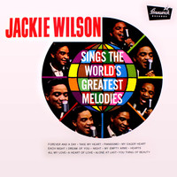 Jackie Wilson - Jackie Wilson Sings the World's Greatest Melodies