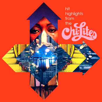 The Chi-Lites - Hit Highlights from the Chi-Lites