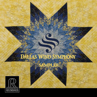 Dallas Wind Symphony - Dallas Wind Symphony Sampler