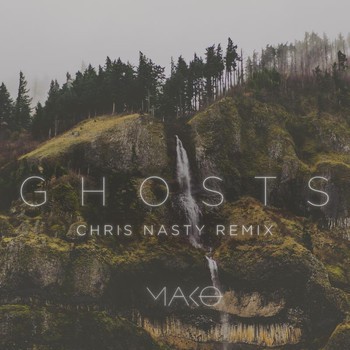 Mako - Ghosts (Chris Nasty Remix)