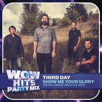 Third Day - Show Me Your Glory (Worldwide Groove Mix)