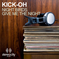 Kick-Oh - Night Birds / Give Me The Night