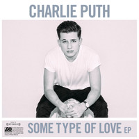 Charlie Puth - Some Type of Love