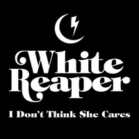 White Reaper - I Don't Think She Cares