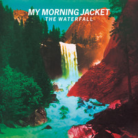 My Morning Jacket - The Waterfall (Deluxe Version)