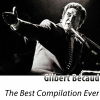 Gilbert Bécaud - The Best Compilation Ever