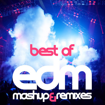 Various Artists - Best Of EDM (Mashup and Remixes)
