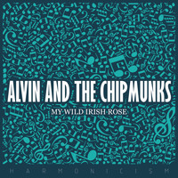 Alvin And The Chipmunks - My Wild Irish Rose