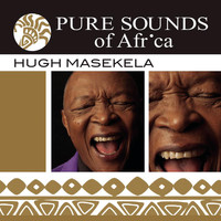 Hugh Masekela - Pure Sounds of Africa