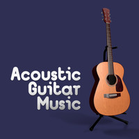 Acoustic Guitar - Acoustic Guitar Music