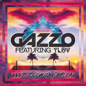 Gazzo - Never Touch The Ground