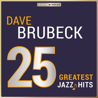Dave Brubeck - Masterpieces presents Dave Brubeck: 25 Greatest Jazz Hits