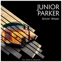 Junior Parker - Drivin' Wheel