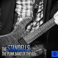 The Standells - The Standells: The Punk Band of the 60s