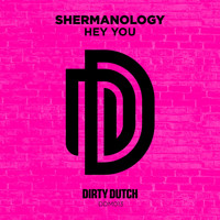 Shermanology - Hey You