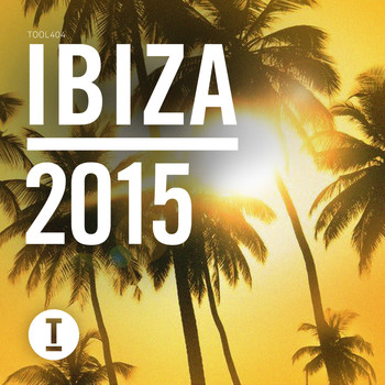 Various Artists - Toolroom Ibiza 2015