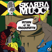 Skarra Mucci - Return of the Raggamuffin (Explicit)