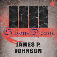James P. Johnson - Show Down