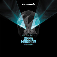 Andrew Rayel - Dark Warrior (Dannic Remix)