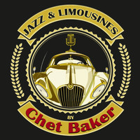 Chet Baker - Jazz & Limousines by Chet Baker