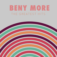 Beny More - Beny Moré: The Greatest Hits