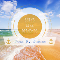 James P. Johnson - Shine Like Diamonds
