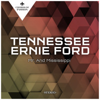 Tennessee Ernie Ford - Mr. And Mississippi
