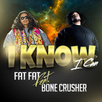 Bone Crusher - I Know I Can (feat. Bone Crusher)