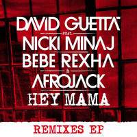David Guetta - Hey Mama (feat. Nicki Minaj, Bebe Rexha & Afrojack) (Remixes EP)
