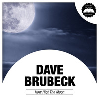 Dave Brubeck - How High The Moon